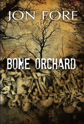 Ebook Bone Orchard by Jonathan Fore DOC!