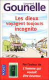 Les dieux voyagent toujours incognito by Laurent Gounelle