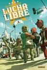 Lucha Libre, Tome 1 : Introducing the Luchadores Five