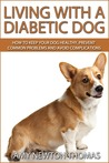 Living With A Diabetic Dog by Amy Newton Thomas