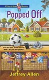 Popped Off (Stay At Home Dad Mysteries #2)