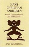 Hans Christian Andersen: Between Children's Literature and Adult Literature