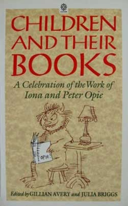 Children and Their Books: A Celebration of the Work of Iona and Peter Opie