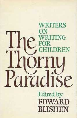 The Thorny Paradise: Writers on Writing for Children