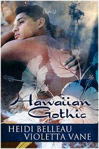Hawaiian Gothic by Heidi Belleau