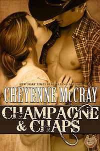 Champagne & Chaps by Cheyenne McCray