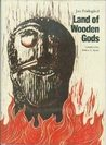 Land of Wooden Gods: Volume 1 in The Holme Trilogy