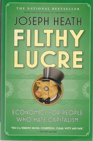 Filthy Lucre by Joseph Heath