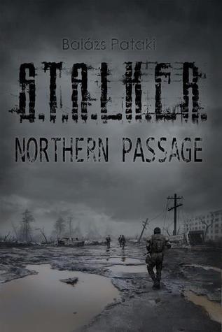 S.T.A.L.K.E.R. Northern Passage
