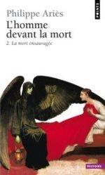 La mort ensauvagée (L'homme devant la mort, tome 2)