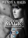 Shadowed Magic (The Enlightened Species, #2.5)