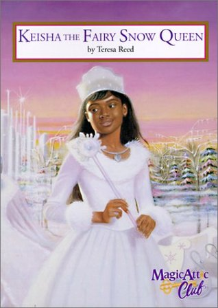 Keisha the Fairy Snow Queen (Magic Attic Club, #8)