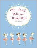 Miss Linas Ballerinas and the Wicked Wis...