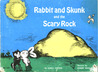 Rabbit and Skunk and the Scary Rock