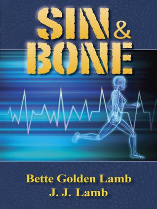 Sin & Bone by Bette Golden Lamb