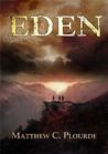Eden by Matthew Plourde
