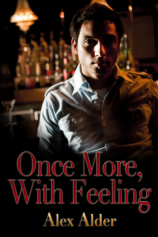 Once More, With Feeling by Alex Alder