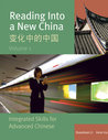 Reading Into a New China: Integrated Skills for Advanced Chinese Vol. 1