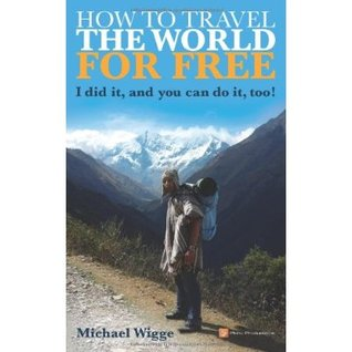 how to travel the world for free i did it and you can do it too