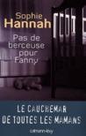 Pas De Berceuse Pour Fanny by Sophie Hannah
