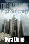 Shadow Born by Kyra Dune