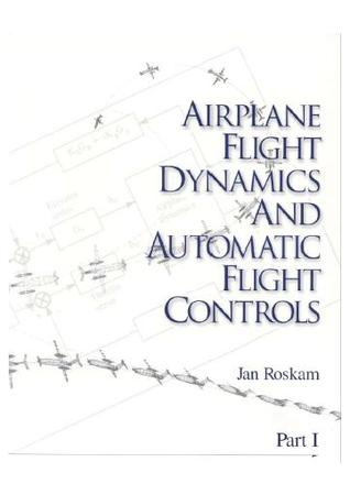 Airplane Flight Dynamics and Automatic Flight Controls