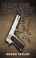 Black Jack Justice by Gregg Taylor