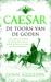 Caesar. De toorn van goden