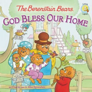 The Berenstain Bears, God Bless Our Home by Jan Berenstain