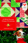 A Wild Goose Chase Christmas (Quilts of Love, #2)