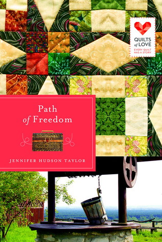 Path of Freedom (Quilts of Love, #3) by Jennifer Hudson Taylor : what is a freedom quilt - Adamdwight.com