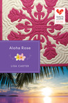 Aloha Rose (Quilts of Love, #12)
