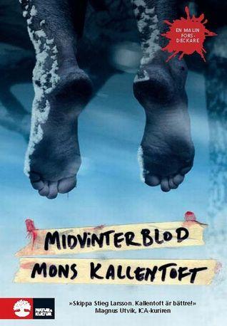 Midvinterblod by Mons Kallentoft