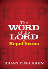 The word of the Lord to the Republicans by Brian D. McLaren