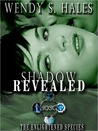 Shadow Revealed (The Enlightened Species, #2)