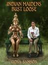 Indian Maidens Bust Loose by Vidya Samson