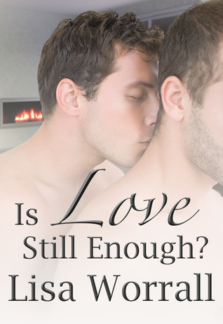 Is Love Still Enough? by Lisa Worrall