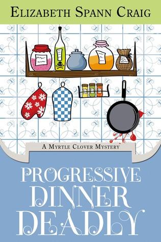 Progressive Dinner Deadly (Myrtle Clover Mysteries, #2)