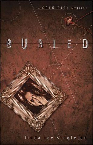 Buried (Goth Girl Mystery, #1)