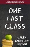 One Last Class by Karen Mueller Bryson