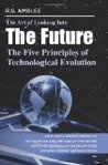 The Art of Looking Into the Future: The Five Principles of Technological Evolution