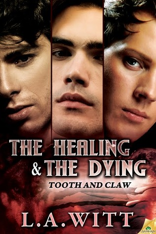 The Healing & The Dying by L.A. Witt