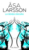 La senda oscura by Åsa Larsson