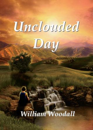 Unclouded Day by William Woodall