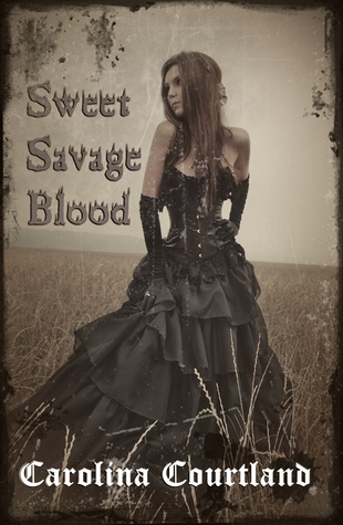 Sweet Savage Blood, a vampire romance by Carolina Courtland