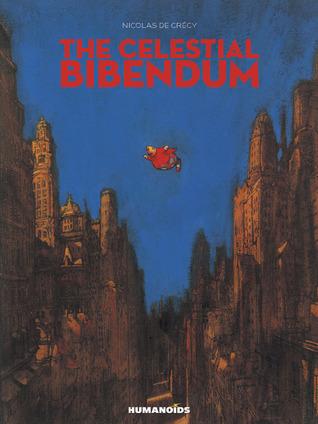 The Celestial Bibendum(Le Bibendum celeste 1-3)