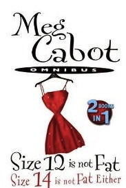 Size 12 Is Not Fat / Size 14 Is Not Fat Either by Meg Cabot