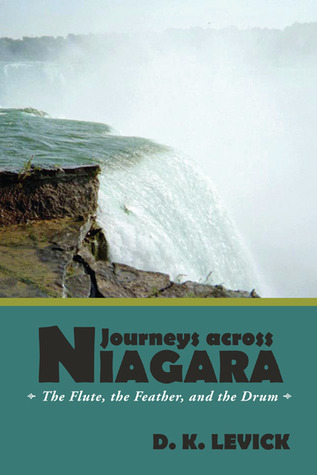 Journeys Across Niagara by D.K. LeVick