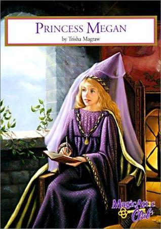 Princess Megan by Trisha Magraw