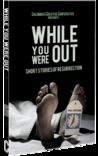 While You Were Out: Short Stories of Resurrection
